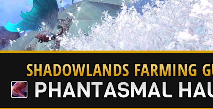 Farming Phantasmal Haunch