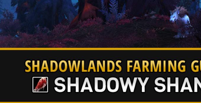 Farming Shadowy Shank